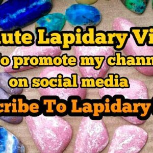 """1 Minute Lapidary Videos On My CabKing 8"""""""