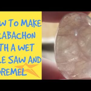 How to Make a Cabachon With a Wet Tile Saw and a Dremel (Rotary Tool), Rock Polishing
