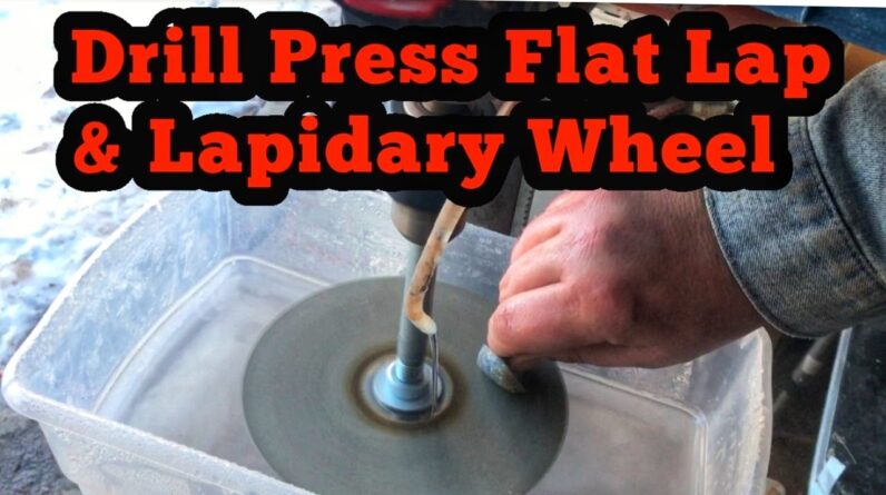 Drill Press Flat Lap And Lapidary Wheel