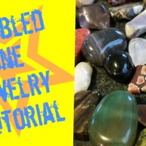 How to Make Jewelry with Tumbled Stones
