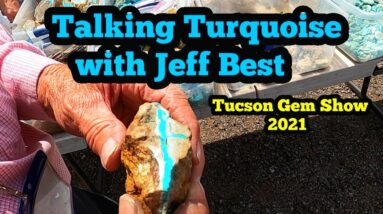 Talking Turquoise with Jeff Best at the 2021 Tucson Gem Show