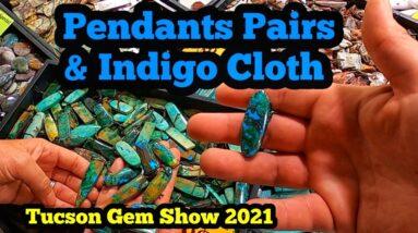 Tucson Gem Show 2021 Pendants, Pairs, & Indigo Cloth