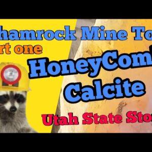 Utahs State Stone: Honeycomb Calcite: Mine Tour (Part One)