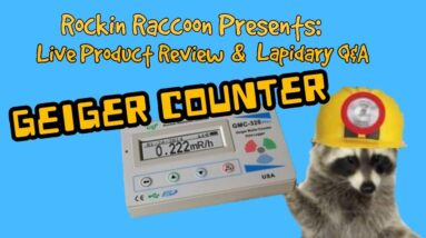 Geiger Counter Review And Lapidary Q&A
